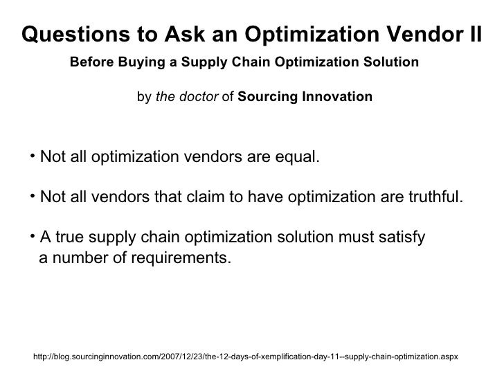 Questions to Ask an Optimization Vendor II by  the doctor  of  Sourcing Innovation http://blog.sourcinginnovation.com/2007...