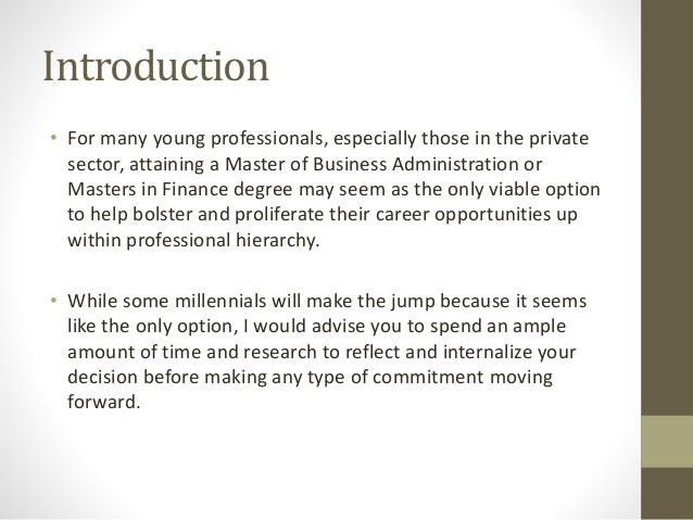 Questions to ask before you go to graduate school (mba or masters in finance) by sarang ahuja Slide 2