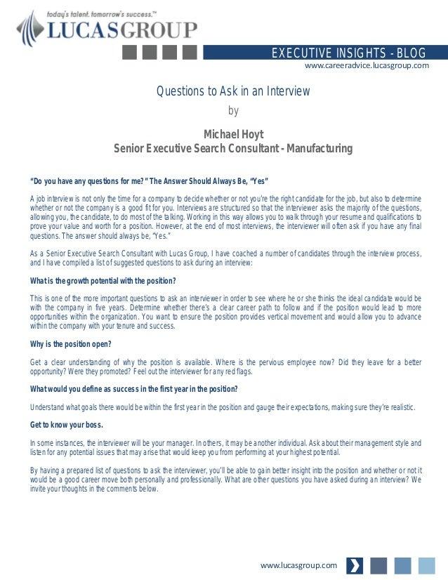 """www.lucasgroup.com EXECUTIVE INSIGHTS - BLOG www.careeradvice.lucasgroup.com """"Do you have any questions for me?"""" The Answe..."""