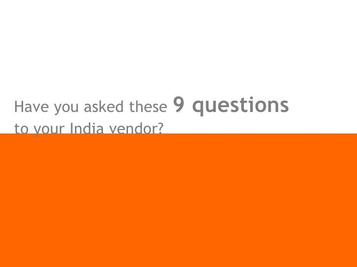 Have you asked these  9 questions to your India vendor?