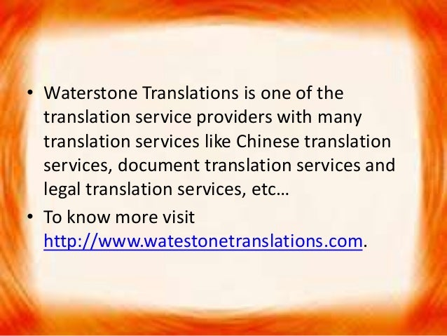 • Waterstone Translations is one of the translation service providers with many translation services like Chinese translat...