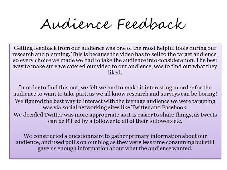 Audience Feedback Getting feedback from our audience was one of the most helpful tools during ourresearch and planning. Th...