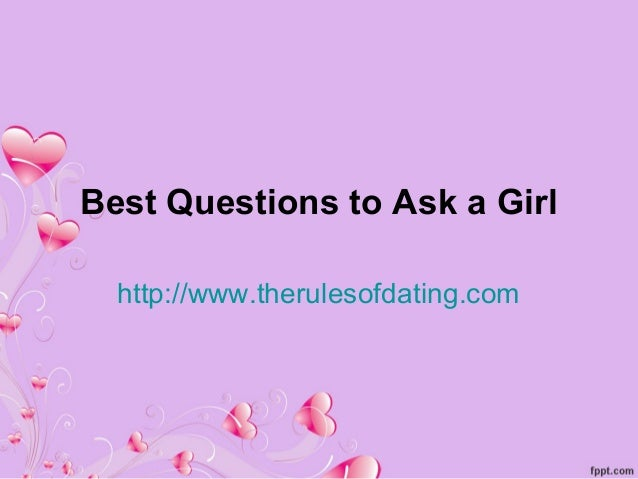 Best things to ask a girl