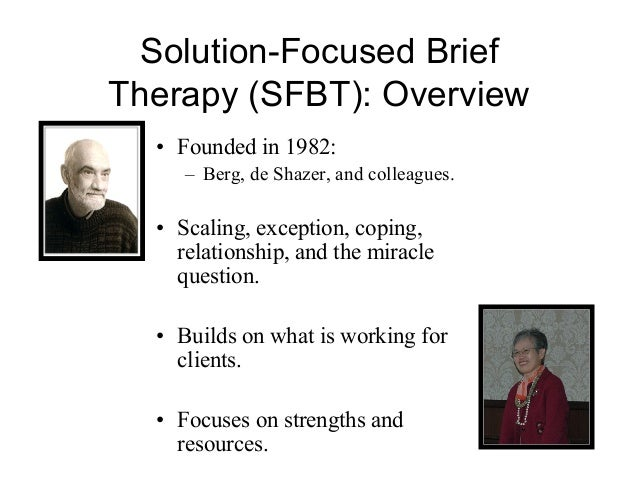 brief overview of play therapy Instead of placing focus on past experiences, solution-focused brief therapy works to explore a person's present circumstances and future goals.