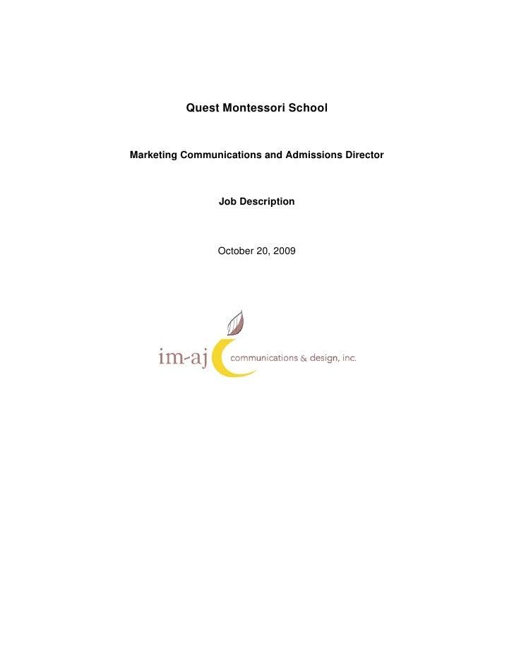 Quest Montessori School   Marketing Communications and Admissions Director                    Job Description             ...