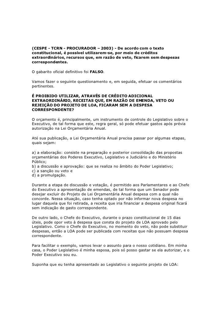 (CESPE - TCRN - PROCURADOR – 2003) - De acordo com o texto constitucional, é possível utilizarem-se, por meio de créditos ...