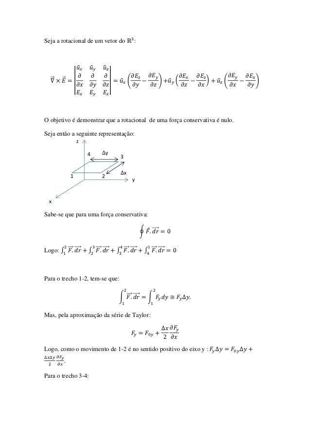 Seja a rotacional de um vetor do                     :                    ̂   ̂       ̂  ⃗     ⃗       |                | ...