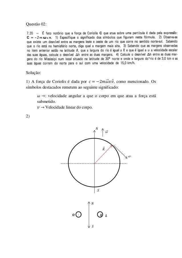 Questão 02:Solução:1) A força de Coriolis é dada por           ⃗ , como mencionado. Ossímbolos destacados remetem ao segui...