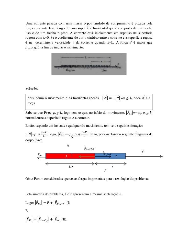 Uma corrente pesada com uma massa ρ por unidade de comprimento é puxada pelaforça constante F ao longo de uma superfície h...
