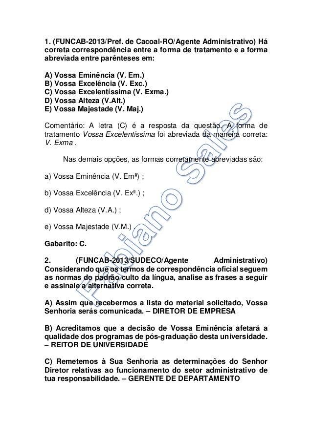 1. (FUNCAB-2013/Pref. de Cacoal-RO/Agente Administrativo) Há correta correspondência entre a forma de tratamento e a forma...