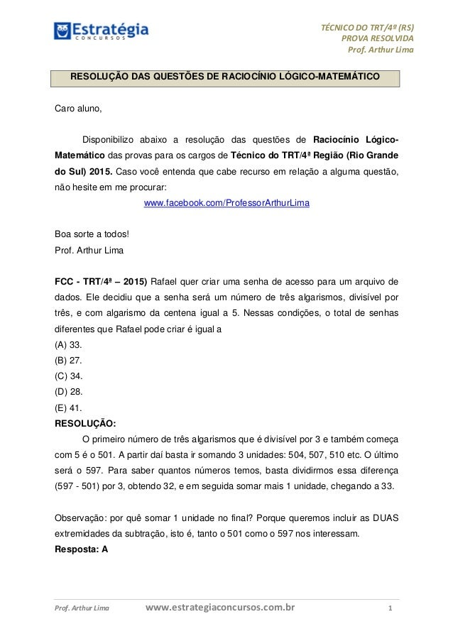 TÉCNICO DO TRT/4ª (RS) PROVA RESOLVIDA Prof. Arthur Lima Prof. Arthur Lima www.estrategiaconcursos.com.br 1 RESOLUÇÃO DAS ...