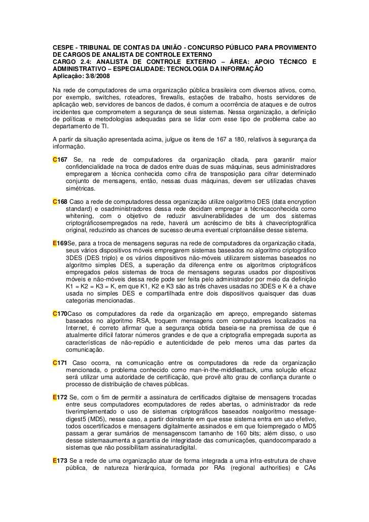 CESPE - TRIBUNAL DE CONTAS DA UNIÃO - CONCURSO PÚBLICO PARA PROVIMENTODE CARGOS DE ANALISTA DE CONTROLE EXTERNOCARGO 2.4: ...