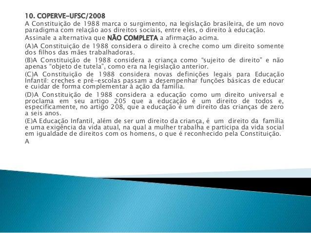 10. COPERVE-UFSC/2008  A Constituição de 1988 marca o surgimento, na legislação brasileira, de um novo  paradigma com rela...
