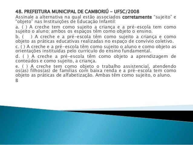 """48. PREFEITURA MUNICIPAL DE CAMBORIÚ - UFSC/2008  Assinale a alternativa na qual estão associados corretamente """"sujeito"""" e..."""