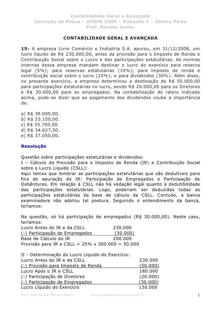 Contabilidade Geral e Avançada        Correção da Prova – AFRFB 2009 – Gabarito 1 – Última Parte                          ...