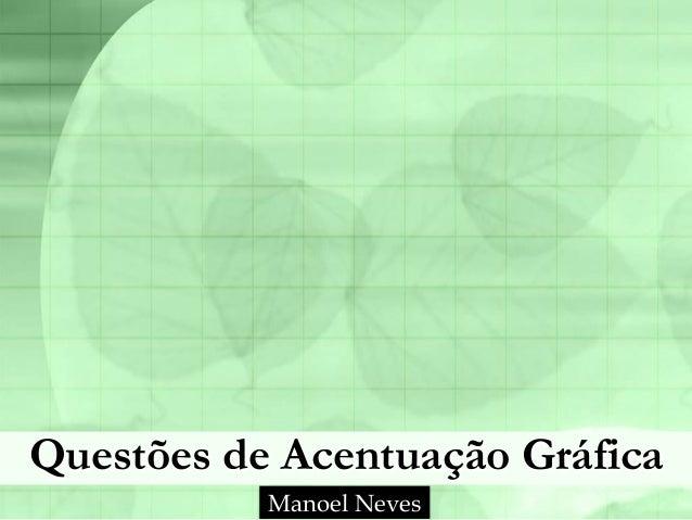 Questões de Acentuação Gráfica Manoel Neves