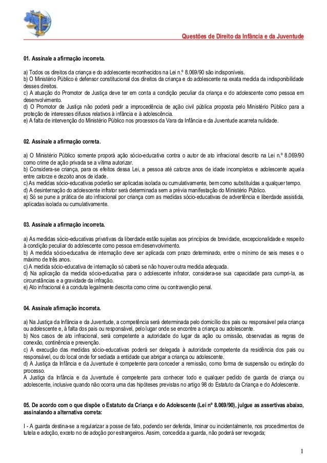 Questões de Direito da Infância e da Juventude 1 01. Assinale a afirmação incorreta. a) Todos os direitos da criança e do ...