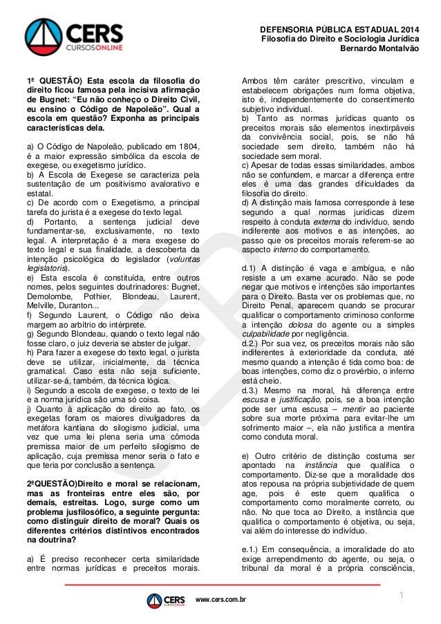 www.cers.com.br DEFENSORIA PÚBLICA ESTADUAL 2014 Filosofia do Direito e Sociologia Jurídica Bernardo Montalvão 1 1ª QUESTÃ...