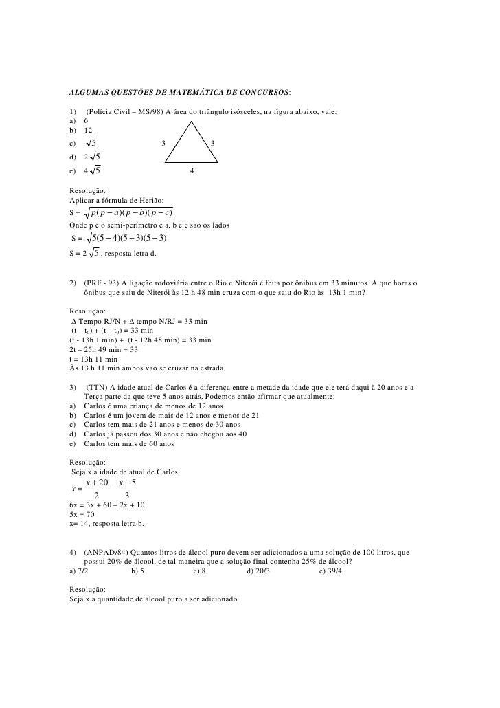 ALGUMAS QUESTÕES DE MATEMÁTICA DE CONCURSOS:  1) (Polícia Civil – MS/98) A área do triângulo isósceles, na figura abaixo, ...