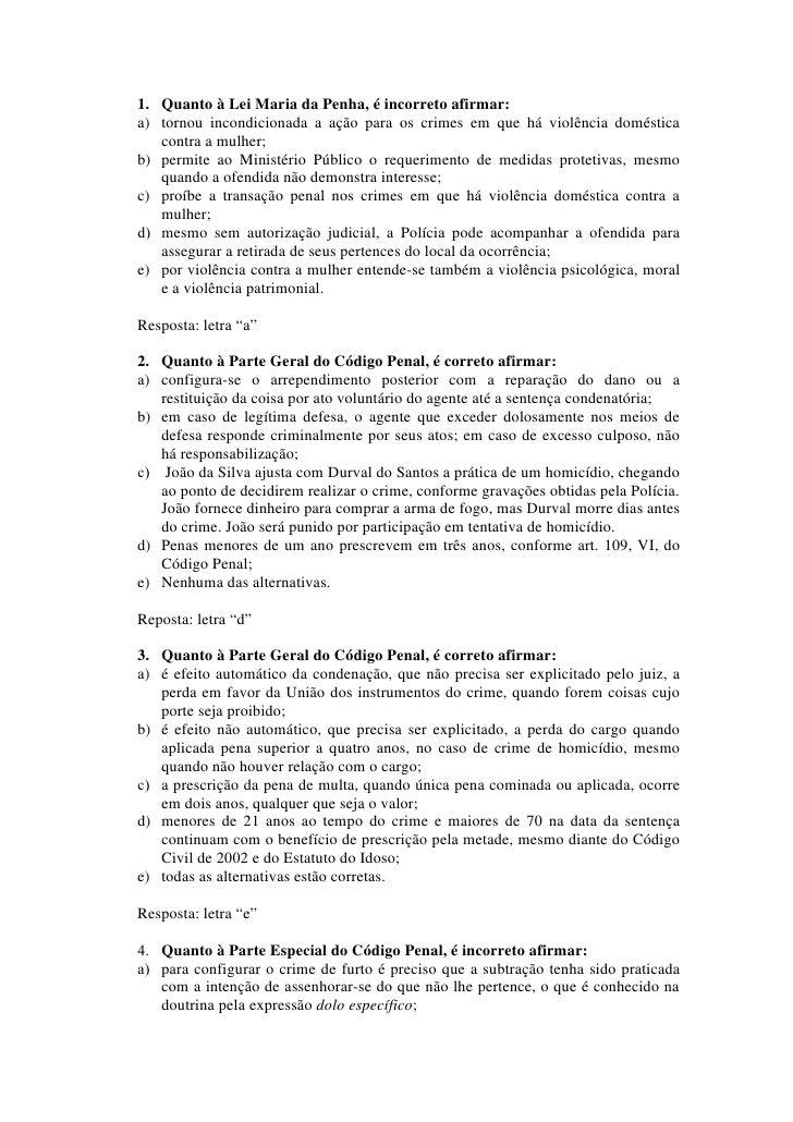 1. Quanto à Lei Maria da Penha, é incorreto afirmar:a) tornou incondicionada a ação para os crimes em que há violência dom...