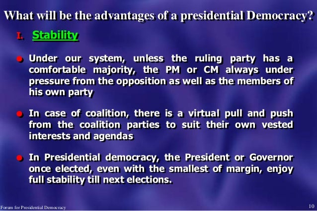 I. Stability l Under our system, unless the ruling party has a comfortable majority, the PM or CM always under pressure fr...