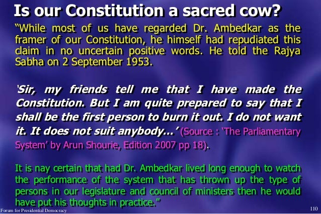 """110 """"While most of us have regarded Dr. Ambedkar as the framer of our Constitution, he himself had repudiated this claim i..."""