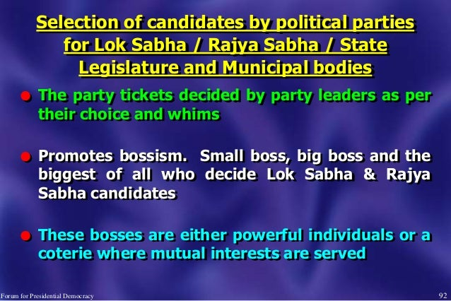 92 Selection of candidates by political parties for Lok Sabha / Rajya Sabha / State Legislature and Municipal bodies l The...
