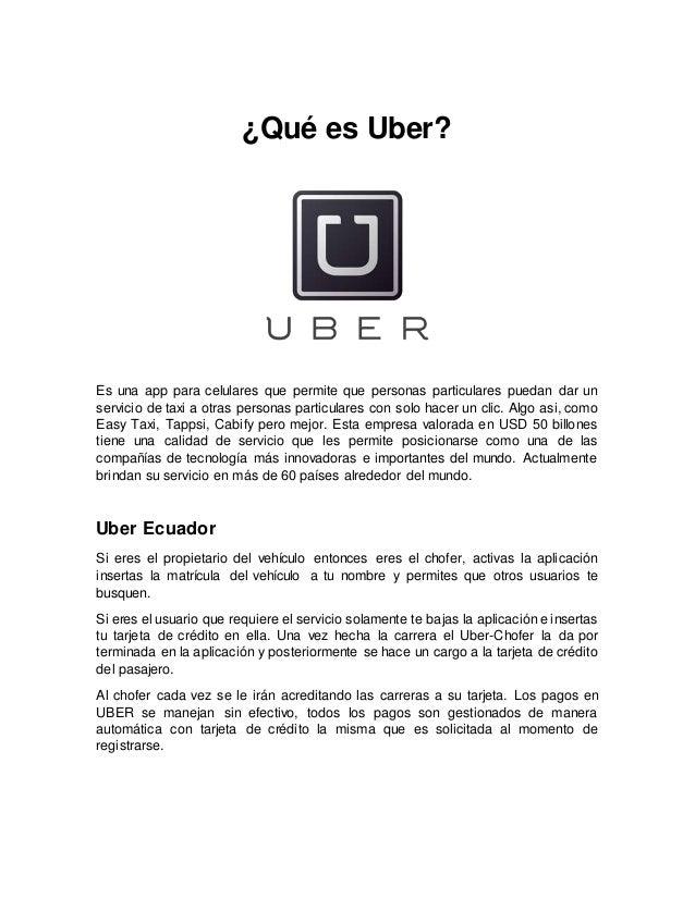 ¿Qué es Uber? Es una app para celulares que permite que personas particulares puedan dar un servicio de taxi a otras perso...