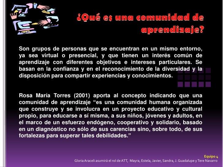 ¿Qué es una comunidad de aprendizaje?<br />Son grupos de personas que se encuentran en un mismo entorno, ya sea virtual o ...