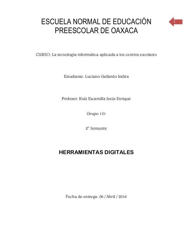 1 ESCUELA NORMAL DE EDUCACIÓN PREESCOLAR DE OAXACA CURSO: La tecnología informática aplicada a los centros escolares Estud...