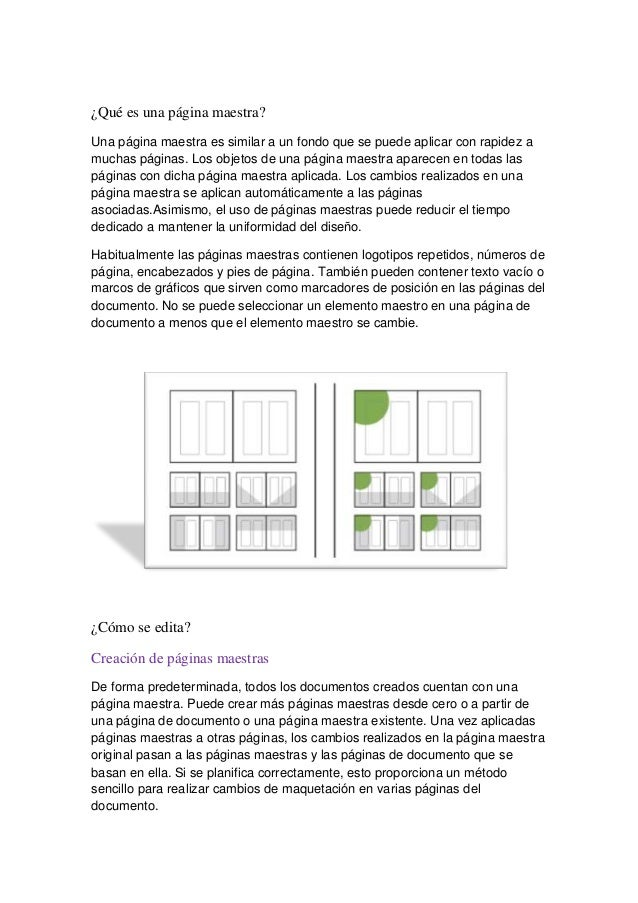 ¿Qué es una página maestra? Una página maestra es similar a un fondo que se puede aplicar con rapidez a muchas páginas. Lo...