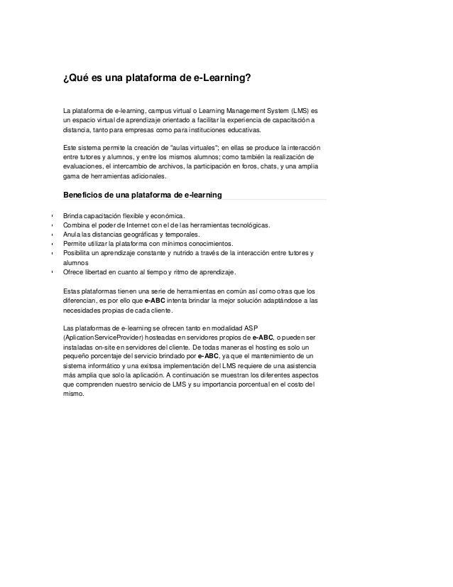¿Qué es una plataforma de e-Learning?  La plataforma de e-learning, campus virtual o Learning Management System (LMS) es u...