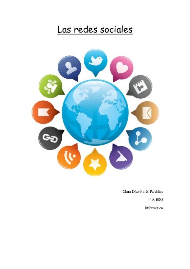 Las redes sociales Clara Díaz-Pinés Pardiñas 4º A ESO Informática