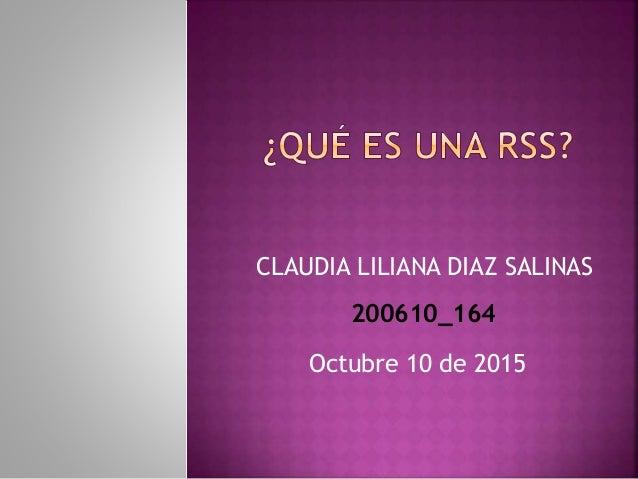 CLAUDIA LILIANA DIAZ SALINAS Octubre 10 de 2015 200610_164
