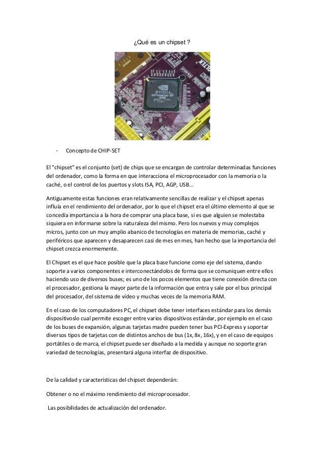 """¿Qué es un chipset ?- Concepto de CHIP-SETEl """"chipset"""" es el conjunto (set) de chips que se encargan de controlar determin..."""