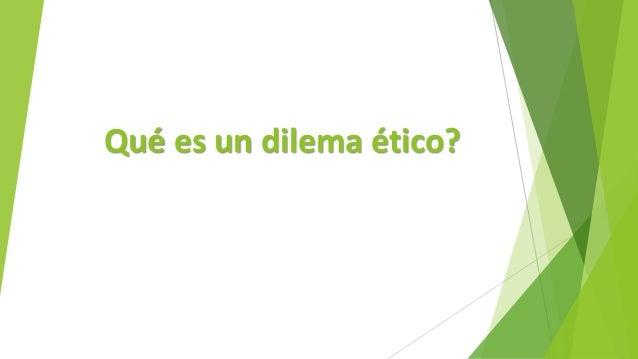 Qué es un dilema ético?