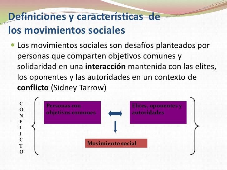 Definiciones y característicasde los movimientos sociales<br />Los movimientos sociales son desafíos planteados por person...