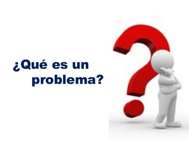 ¿Qué es unproblema?