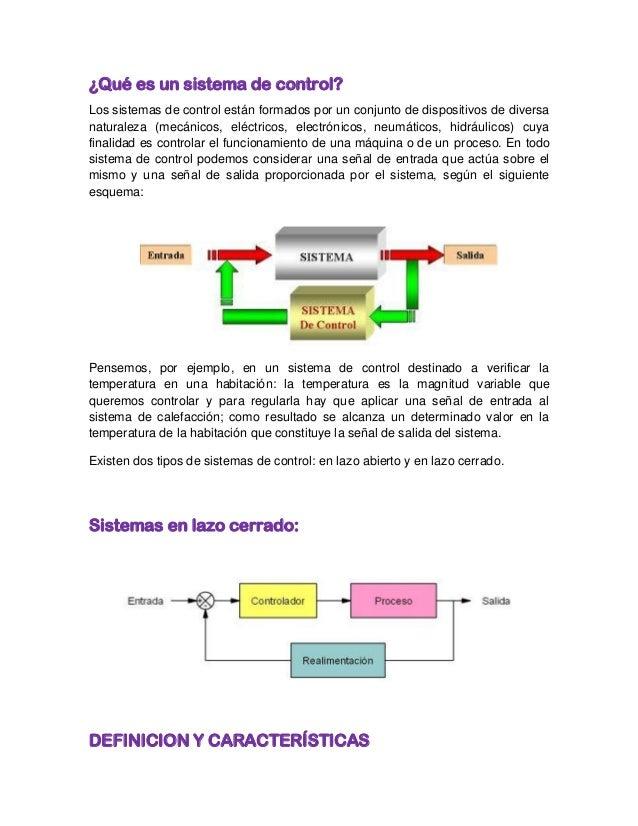 ¿Qué es un sistema de control?Los sistemas de control están formados por un conjunto de dispositivos de diversanaturaleza ...