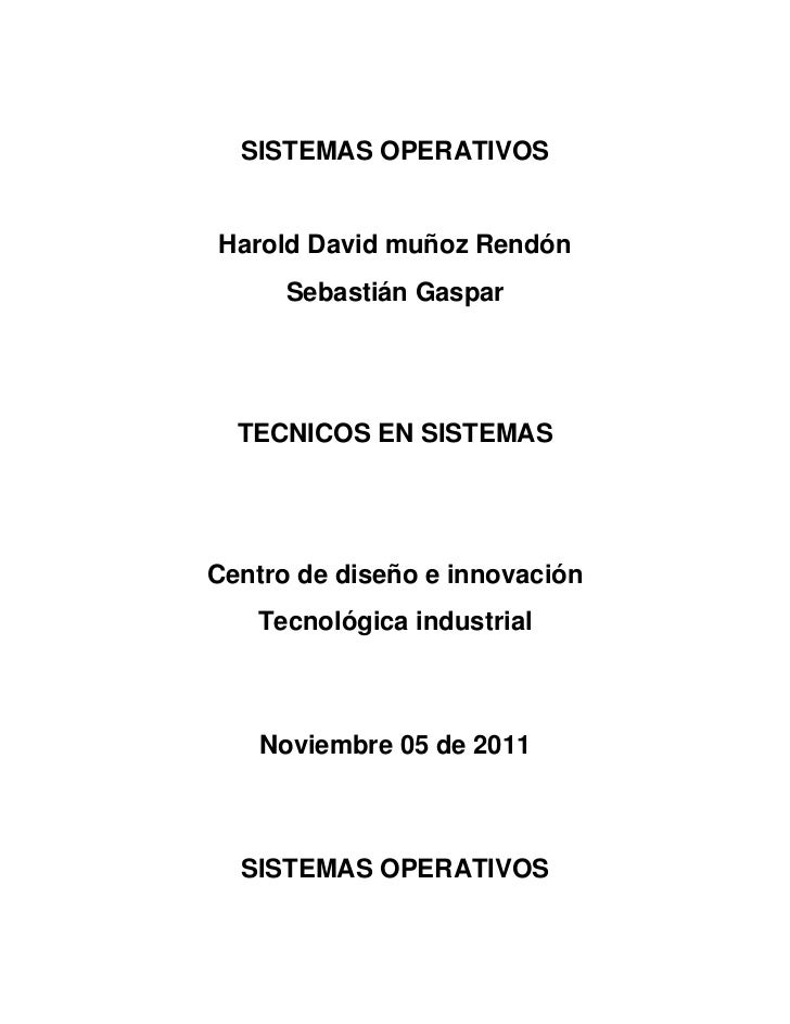 SISTEMAS OPERATIVOSHarold David muñoz Rendón      Sebastián Gaspar  TECNICOS EN SISTEMASCentro de diseño e innovación   Te...