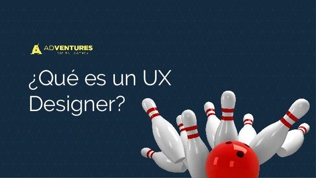 ¿Qué es un UX Designer?