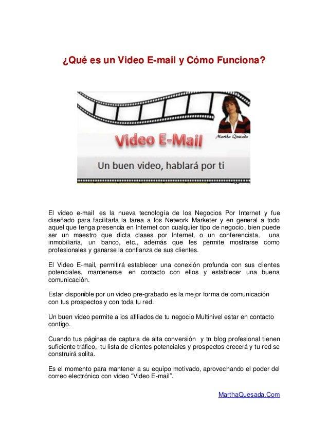 ¿Qué es un Video E-mail y Cómo Funciona?El video e-mail es la nueva tecnología de los Negocios Por Internet y fuediseñado ...