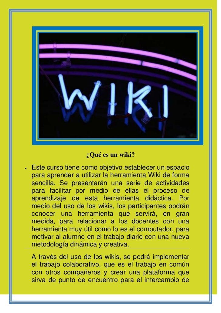 ¿Qué es un wiki?<br />Este curso tiene como objetivo establecer un espacio para aprender a utilizar la herramienta Wiki de...
