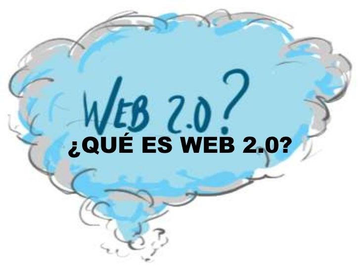 ¿QUÉ ES WEB 2.0?