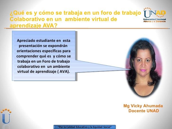 ¿Qué es y cómo se trabaja en un foro de trabajo Colaborativo en un  ambiente virtual de aprendizaje AVA? Mg Vicky Ahumada ...