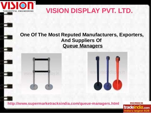 VISION DISPLAY PVT. LTD. http://www.supermarketracksindia.com/queue-managers.html One Of The Most Reputed Manufacturers, E...
