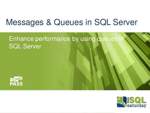 Messages & Queues in SQL Server Enhance performance by using queues in SQL Server