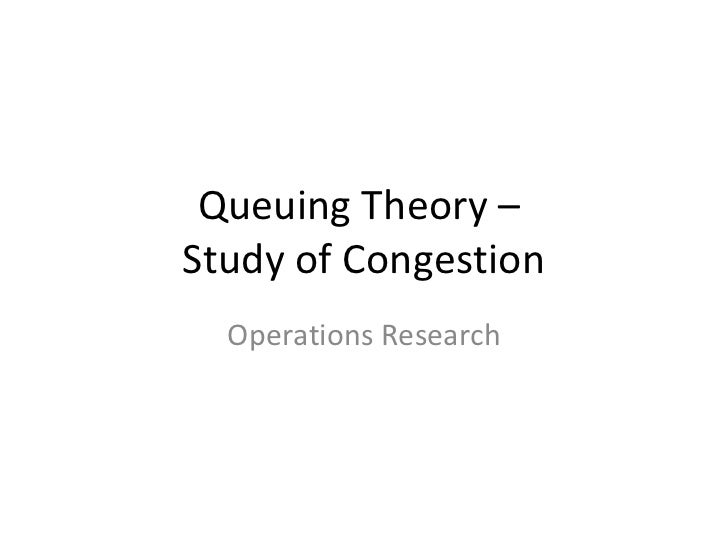 the queuing theory essay Learn queuing theory basics in terms anyone can understand plus, get examples of how queuing theory can be applied to it.