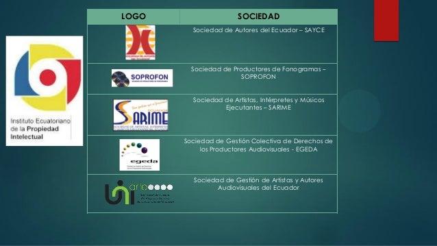LOGO SOCIEDAD Sociedad de Autores del Ecuador – SAYCE Sociedad de Productores de Fonogramas – SOPROFON Sociedad de Artista...