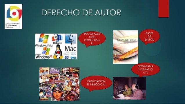 DERECHO DE AUTOR PROGRAMA S DE ORDENADO R BASES DE DATOS PUBLICACION ES PERIÓDICAS PROGRAMA S DE RADIO Y TV